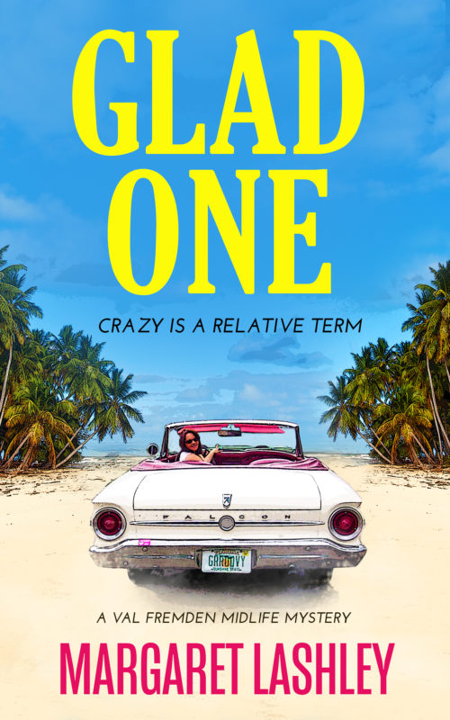 Glad One: Crazy is a Relative Term
