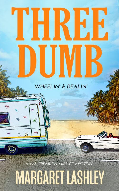 Three Dumb: Wheelin' & Dealin'